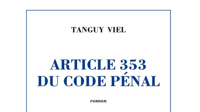 Article 353 du Code Pénal by Tanguy Viel- Review by a student learning French with Alliance Française Bristol